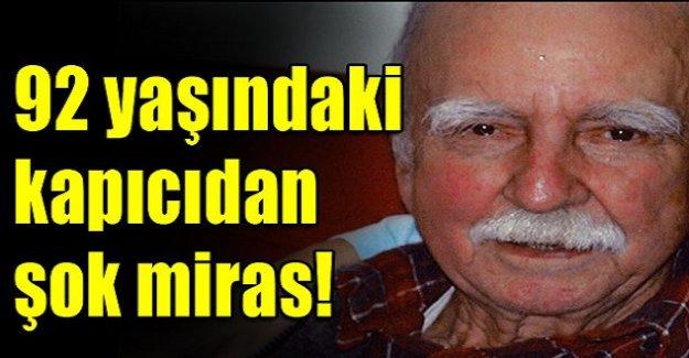 92 yaşındaki kapıcıdan şok miras!