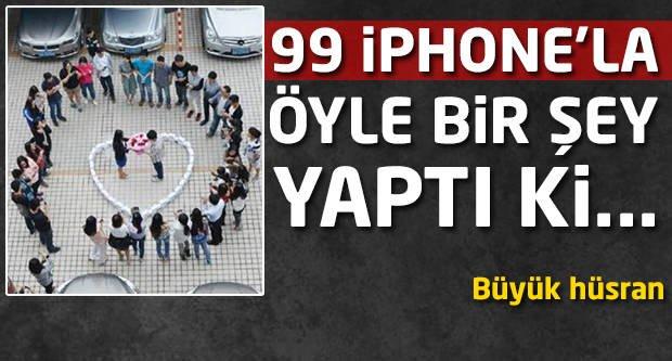 99 iPhone'la öyle bir şey yaptı ki...