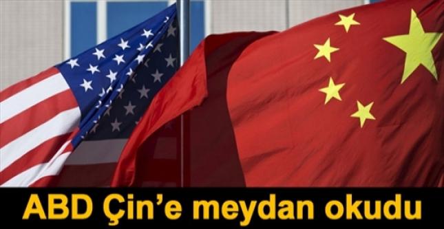 ABD Çin'e meydan okudu!