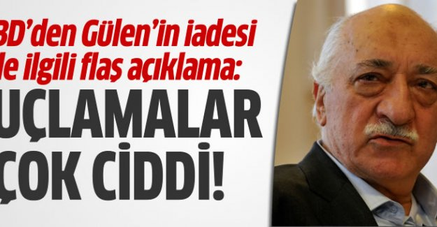 ABD: Gülen'in iade talebine ciddi bakıyoruz!