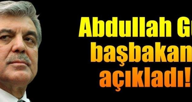 Abdullah Gül başbakanı açıkladı