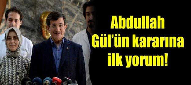 Abdullah Gül'ün kararına ilk yorum...