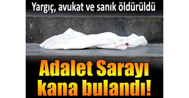 Adalet Sarayı kana bulandı: 3 ölü