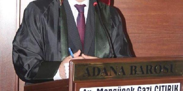 Adana Barosu Başkani Çitirik:siyasi Iktidar Özgürlük Alanlarini Ortadan Kaldirmak Istiyor