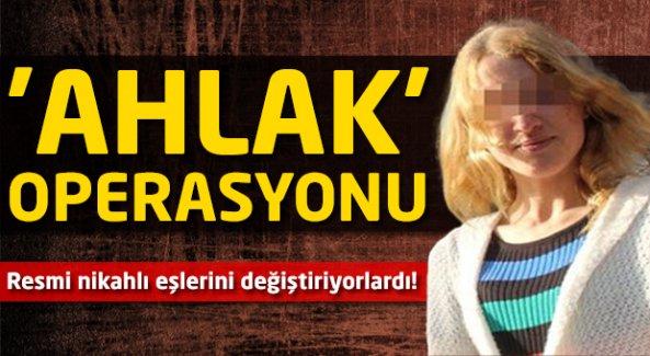 Adana'da 'ahlak' operasyonu!