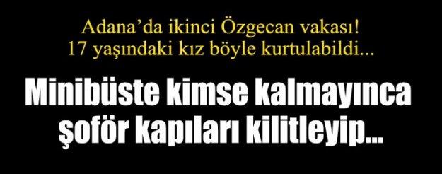 Adana'da 2. Özgecan vakası!