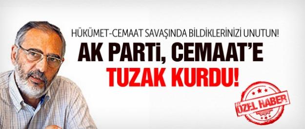 AK Parti Cemaat'e tuzak kurdu
