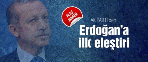 AK Parti'den ilk Erdoğan eleştirisi