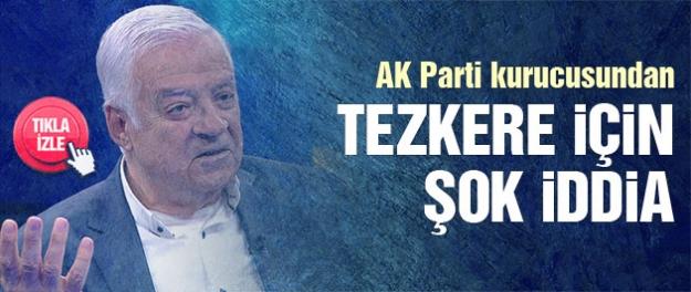 AK Parti'nin kurucu isminden tezkere için şok iddia!