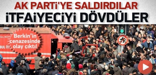 AK Parti'ye saldırdılar, itfaiyeciyi dövdüler!