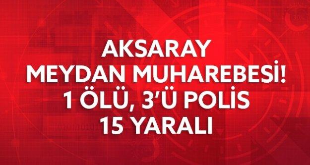 Aksaray'da Silahlı Kavga: 1 Ölü, 15 Yaralı