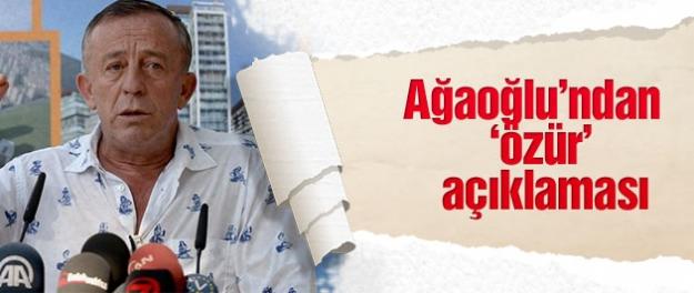 Ali Ağaoğlu'ndan 'özür' açıklaması