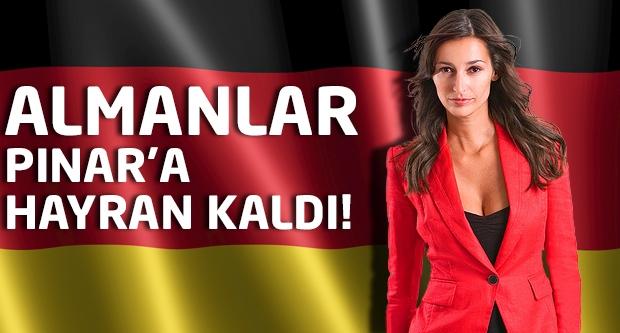 Almanlar Pınar'a hayran kaldı...