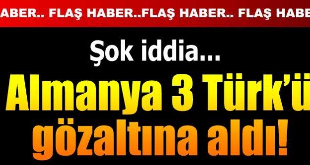 Almanya'da 3 Türk casusluk iddiasıyla gözaltına alındı