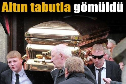 Altın tabutla gömüldü