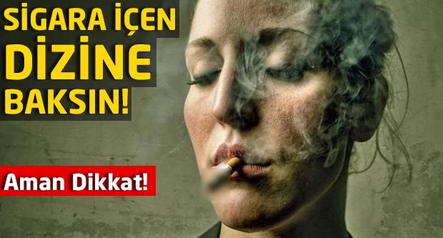 Aman dikkat! Sigara içen dizine baksın!