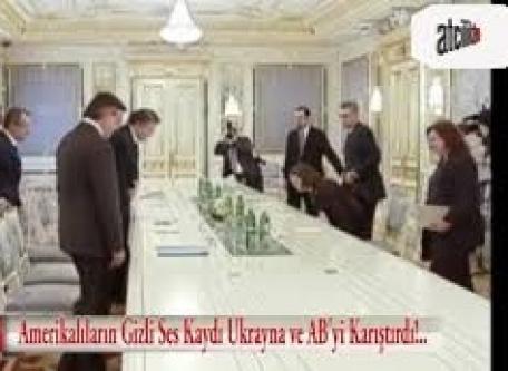 Amerikalıların gizli ses kaydı Ukrayna ve AB'yi karıştırdı