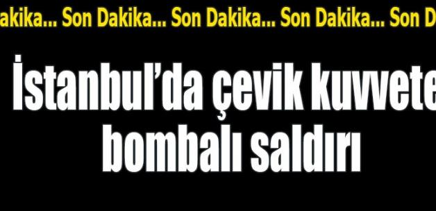 İstanbul'da çevik kuvvete bombalı saldırı.
