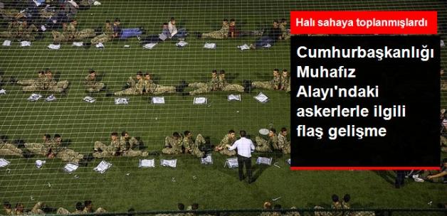 Cumhurbaşkanlığı Muhafız Alayı'ndaki Askerlerden 28'i Serbest