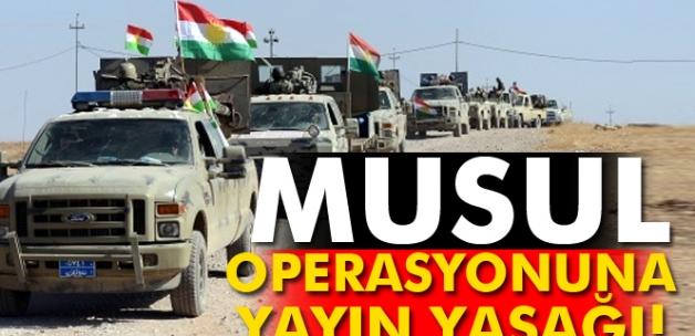 Musul operasyonuna yayın yasağı