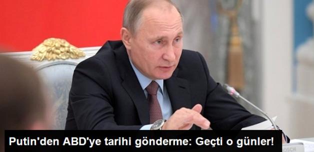 Putin'den ABD'ye Tarihi Gönderme: Geçti O Günler!