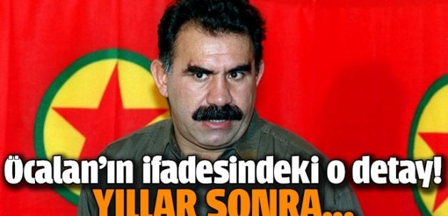 Öcalan'ın ifadesindeki çarpıcı detay!