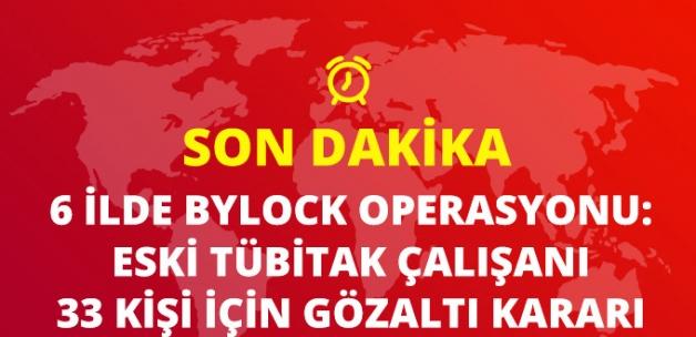 Ankara Merkezli 6 İlde ByLock Operasyonu: 33 Gözaltı Kararı
