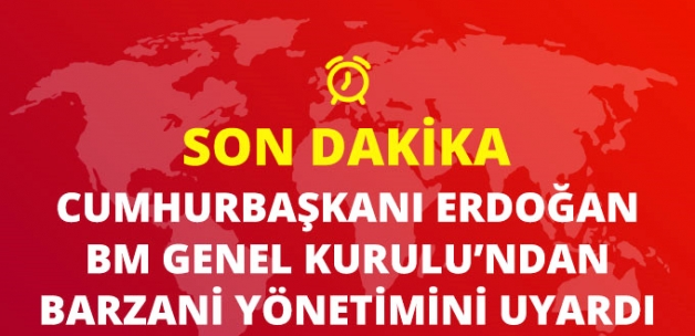 Son Dakika! Cumhurbaşkanı Erdoğan, BM Genel Kurulu'nda Konuştu: Erbil Referandumdan Vazgeçmelidir