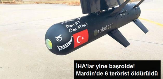 İHA'ların Tespit Ettiği 6 Terörist Havadan ve Karadan Düzenlenen Operasyonla Öldürüldü