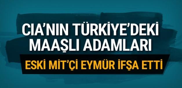 CIA'nın Türkiye'deki maaşlı adamları eski MİT'çi Eymür anlattı