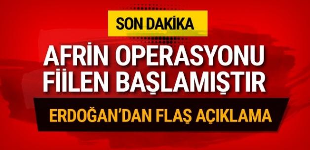 Erdoğan: Afrin operasyonu sahada fiilen başlamıştır