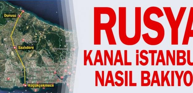 Rusya Kanal İstanbul'a nasıl bakıyor
