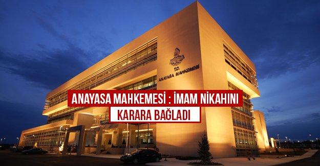 Anayasa Mahkemesi imam nikahını karara bağladı