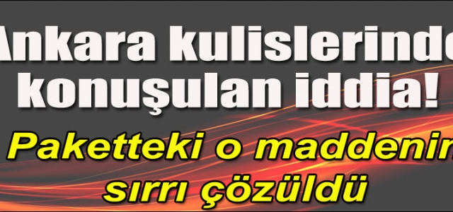 Ankara kulislerinde konuşulan paket iddiası!