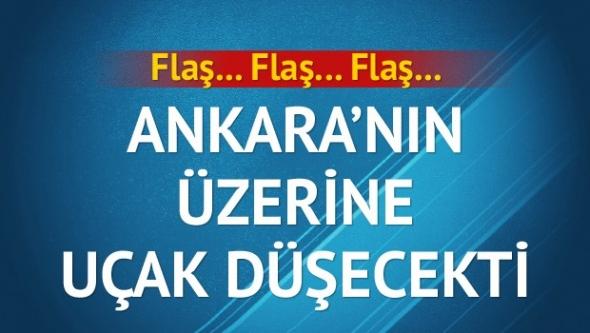 Ankara'nın Üzerine Uçak Düşecekti !
