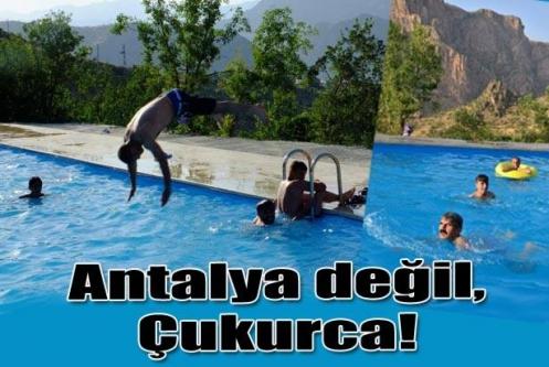 Antalya değil Çukurca