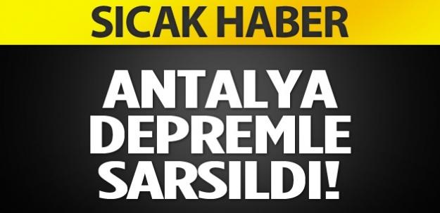 Antalya depremle sarsıldı!