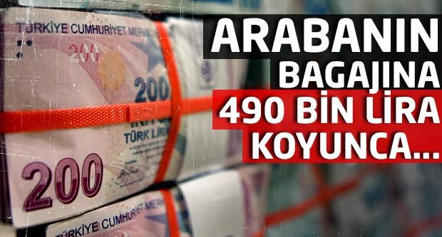 Arabanın bagajına 490 bin lira koyunca...