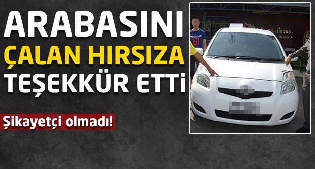 Arabasını çalan hırsıza teşekkür etti!