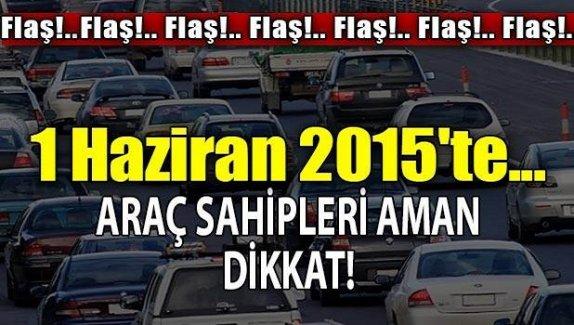 Araç sahipleri aman dikkat!
