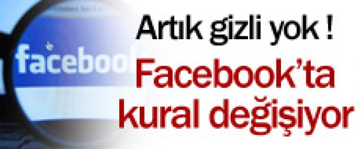 Artık gizli yok! Facebook'ta kurallar değişiyor...