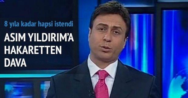 Asım Yıldırım'a Erdoğan'a hakaretten dava