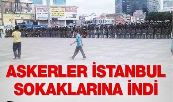 ASKER SOKAKLARA İNDİ