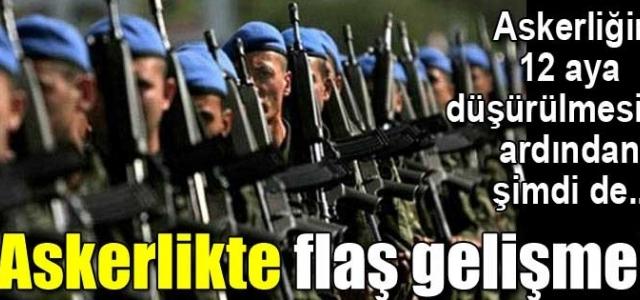 Askerlikte Flaş Gelişme!