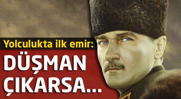 Atatürk'ten o gün ilk emir!