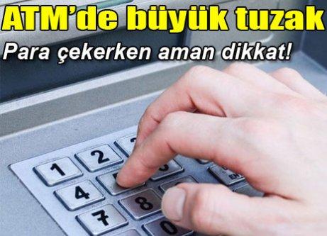 ATM' de büyük tuzak! Para çekerken aman dikkat!