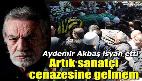 """Aydemir Akbaş'tan fotoğraf tepkisi!""""Artık sanatçı cenazesine gelmem"""""""
