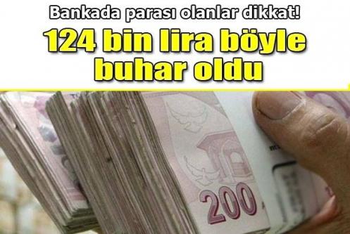 Banka hesabından 124 bin lira boşalttılar