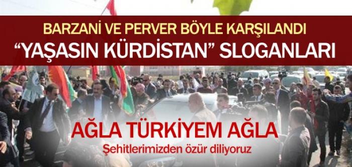 Barzani ve Perver'e  ''Yaşasın Kürdistan'' sloganıyla karşılama!