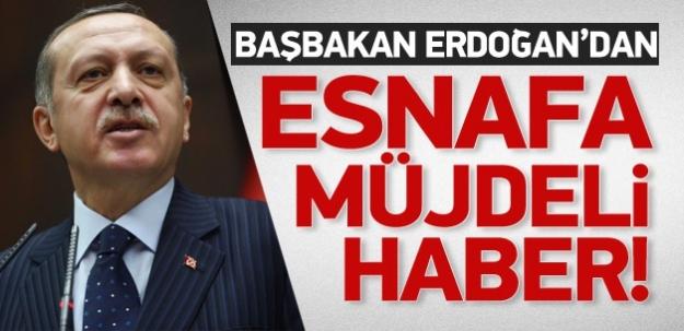 Başbakan Erdoğan'dan esnafa müjdeli haber!